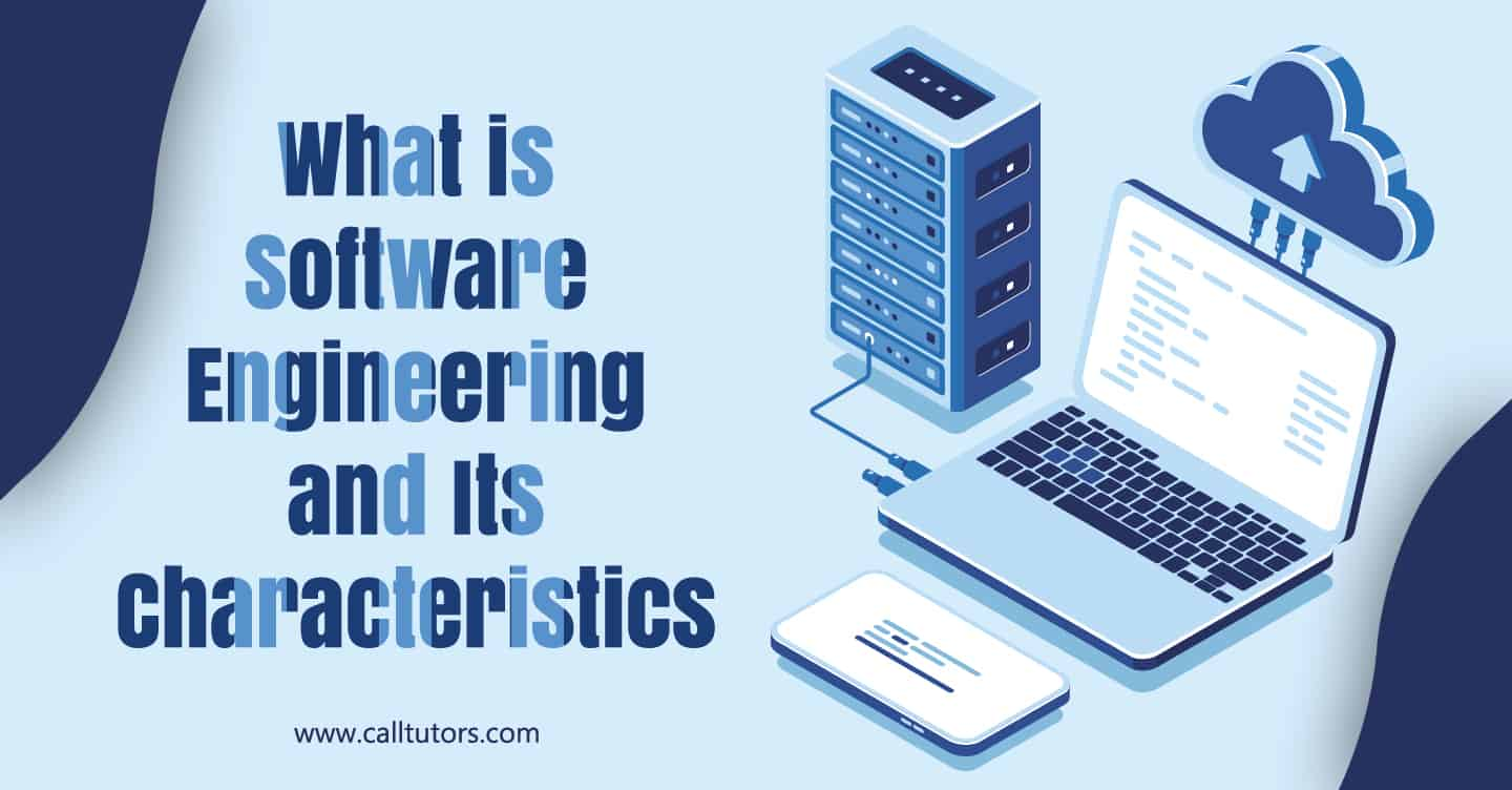 what is software engineering and its characteristics