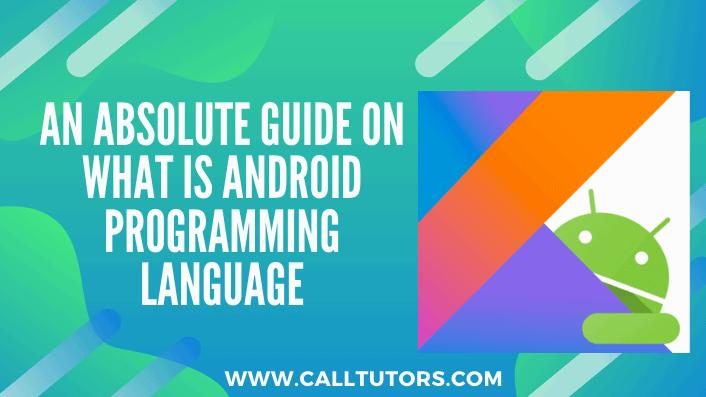 WHAT IS ANDROID PROGRAMMING LANGUAGE