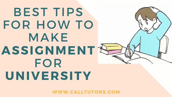 Best Tips For How To Make Assignment For University