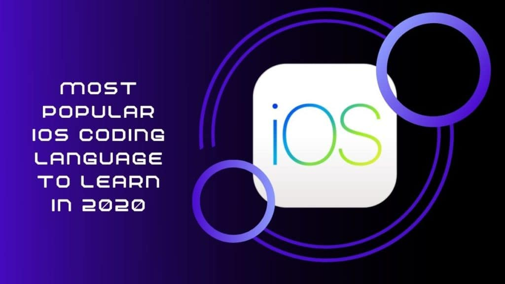 Most Popular iOS Coding Language to Learn in 2020