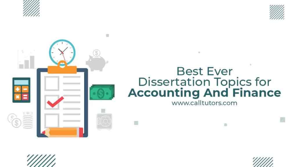 Dissertation Topics for Accounting And Finance