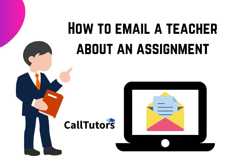 How to email a teacher about an assignment