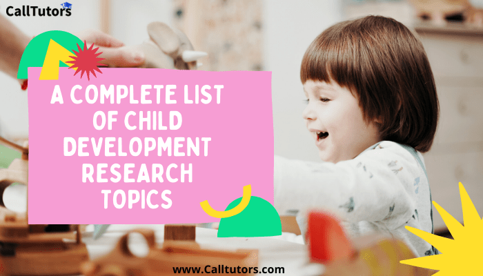 A Complete List Of Child Development Research Topics