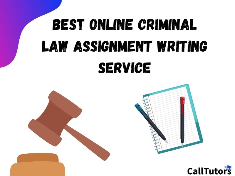 Best Online Criminal Law Assignment Writing Service